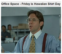 Hawaiian Shirt Friday - Bill Lumberg