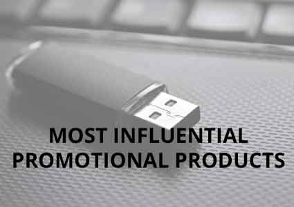 Most Influential Promotional Products
