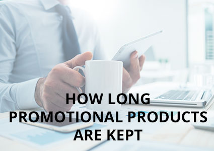 How Long Promotional Products Are Kept